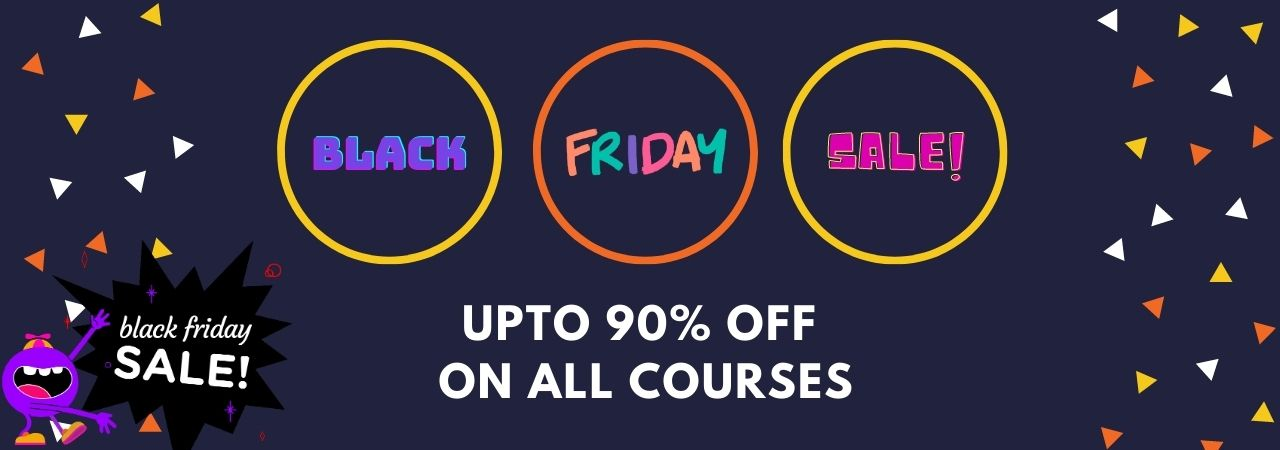 Black Friday Sale - 90% off on All Courses