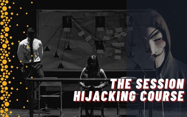 The Session Hijacking Course