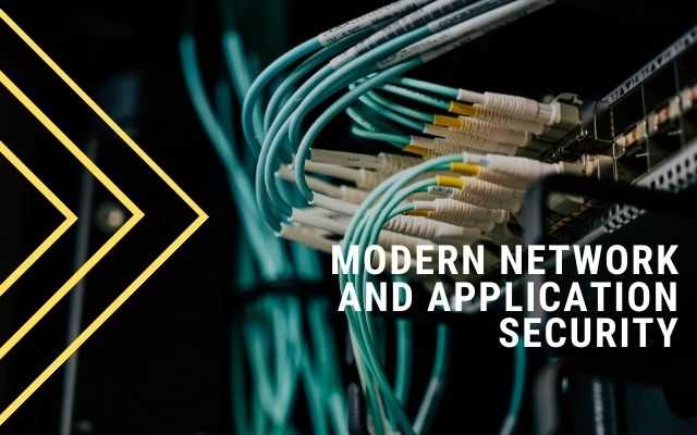 Modern Network and Application Security