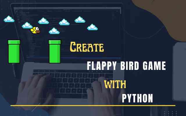 Flappy Bird Game Using Python