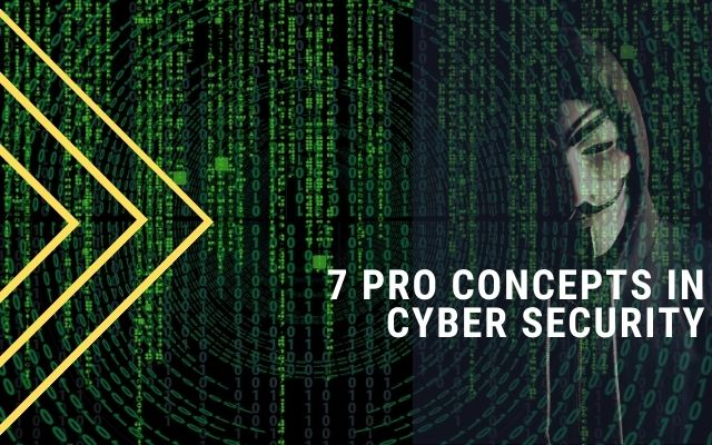 7 PRO CONCEPTS IN CYBER SECURITY