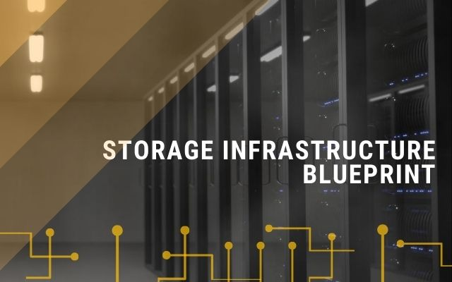 Storage Infrastructure Blueprint