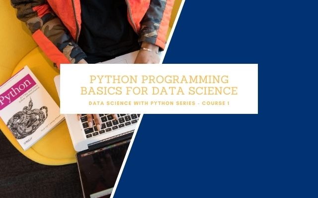 Python Programming Basics for Data Science - Live*