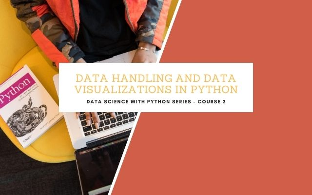 Data Handling and Data Visualizations in Python - Live*