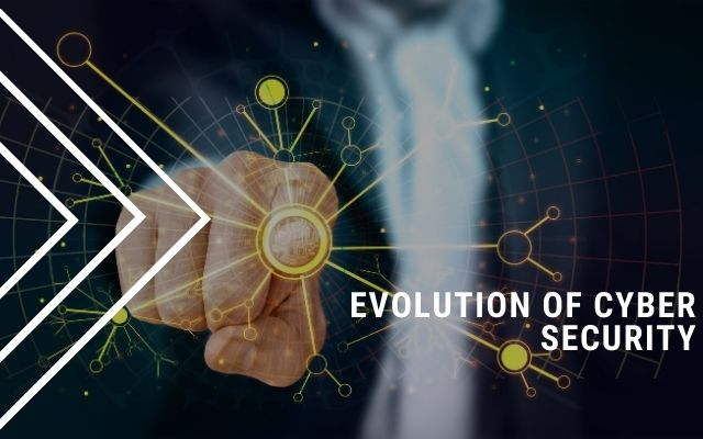 Evolution of Cyber Security - Live*