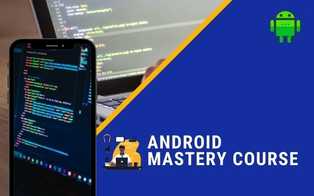 Android Mastery Course