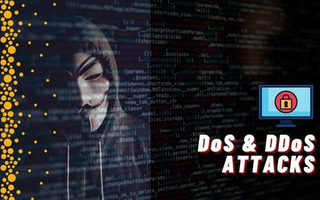 Denial of Service (DoS) & (DDoS) Attacks